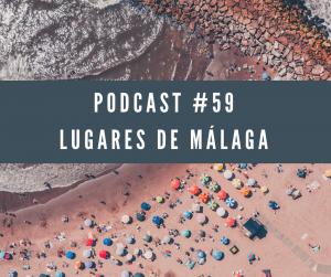 Podcast 59 Lugares de Málaga foto aérea de la costa de Málaga