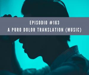 Episodio 163 a puro dolor translation