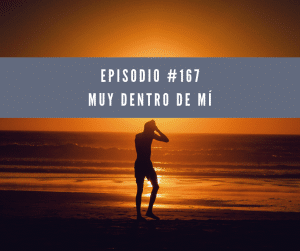 Episodio 167 Muy dentro de mí translation