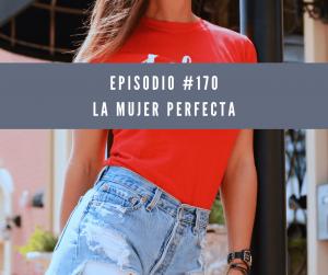 Episodio 170, la mujer perfecta.