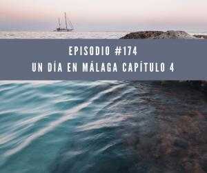 Un día en Málaga Capítulo 4